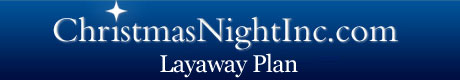 Christmas Night Inc. Layaway Plan
